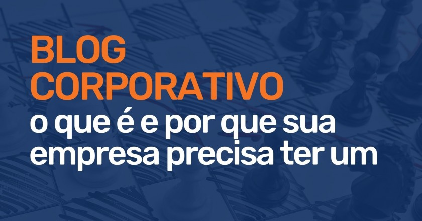 Importância do blog corporativo